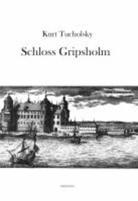 Schloss Gripsholm - Eine Sommergeschichte.