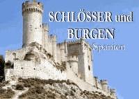Schlösser und Burgen in Spanien - Ein Bildband.