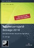 Schmerzensgeld-Beträge 2014 - Ausgabe 2014 Buch mit CD-ROM plus Online-Zugang.