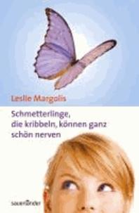 Schmetterlinge, die kribbeln, können ganz schön nerven.
