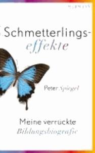 Schmetterlingseffekte - Meine verrückte Bildungsbiografie.