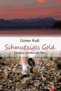 Schmutziges Gold - Starnberg- und München-Krimi.