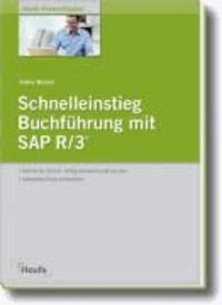 Schnelleinstieg Buchführung mit SAP R/3 - SAP-Einführung für Buchhalter.