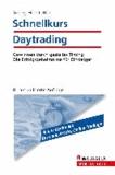 Schnellkurs Daytrading - Gewinnen durch gezieltes Timing; Die Erfolgsgeheimnisse für Einsteiger.