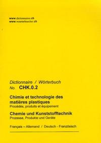 Schnellmann-Verlag - Dictionnaire Chimie et technologie des matières plastiques français-allemand et allemand-français.
