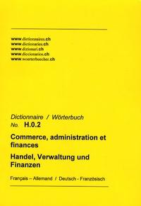 Schnellmann-Verlag - Dictionnaire Commerce, administration et finance français-allemand et allemand-français.