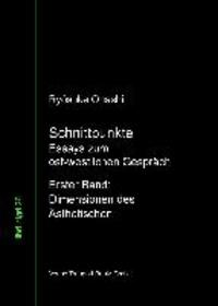 Schnittpunkte - Essays zum ost-westlichen-Gespräch. Erster Band Dimensionen des Ästhetischen.