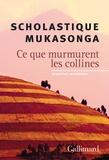 Scholastique Mukasonga - Ce que murmurent les collines - Nouvelles rwandaises.