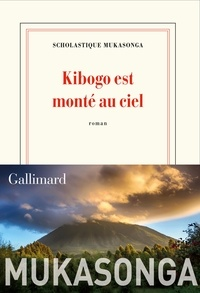 Scholastique Mukasonga - Kibogo est monté au ciel.