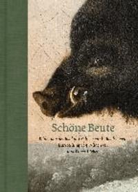 Schöne Beute - Bilder von der Jagd mit Schwerpunkt Jagdszenen, Darstellung und Wildtieren und Tierstillleben.