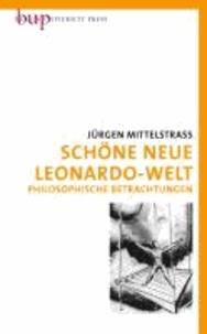 Schöne neue Leonardo-Welt - Philosophische Betrachtungen.