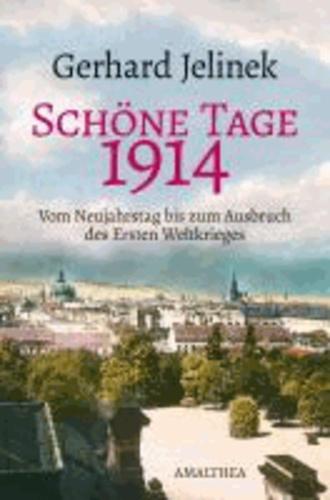 Schöne Tage 1914 - Ausbruch des Ersten Weltkrieges.