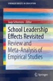 Jaap Scheerens - School Leadership Effects Revisited - Review and Meta-Analysis of Empirical Studies.