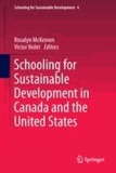 Rosalyn McKeown - Schooling for Sustainable Development in Canada and the United States.
