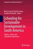 Maria Lucia de Amorim Soares - Schooling for Sustainable Development in South America - Policies, Actions and Educational Experiences.
