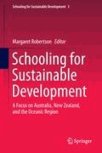 Margaret Robertson - Schooling for Sustainable Development - A Focus on Australia, New Zealand, and the Oceanic Region.
