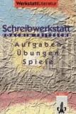 Schreibwerkstatt - Geschichten und Gedichte: Schreibaufgaben, -übungen, -spiele.
