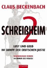 Schreißheim 2 - Lust und Geld im Sumpf der deutschen Justiz. Brandheißer Roman im Namen des Volkes.