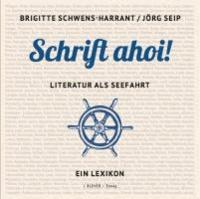 Schrift ahoi! - Literatur als Seefahrt. Ein Lexikon.