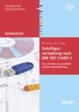 Schriftgutverwaltung nach DIN ISO 15489-1 - Ein Leitfaden zur qualitätssicheren Aktenführung.