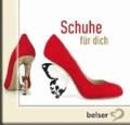 Schuhe für dich.