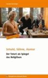 Schuld, Sühne, Humor - Der Tatort als Spiegel des Religiösen.