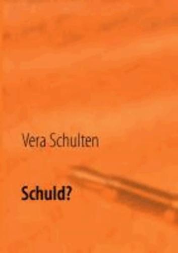 Schuld? - Biographie von Vera Schulten.