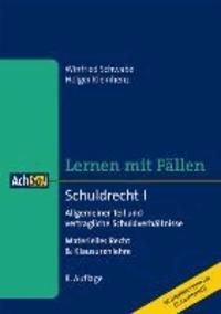 Schuldrecht I - Lernen mit Fällen - Allgemeiner Teil und vertragliche Schuldverhältnisse - Materielles Recht & Klausurenlehre.