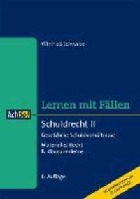 Schuldrecht II - Lernen mit Fällen - Materielles Recht & Klausurenlehre.