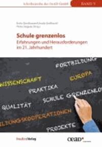 Schule grenzenlos - Erfahrungen und Herausforderungen im 21. Jahrhundert.