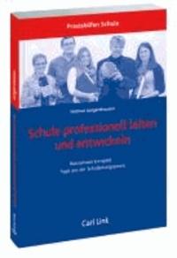 Schule professionell leiten und entwickeln - Basiswissen kompakt - Tipps aus der Schulleitungspraxis.