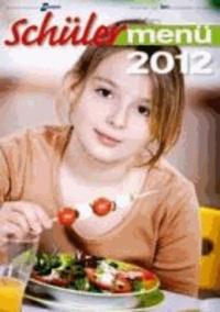Schülermenü Jahreskompendium 2012 - Schüler- und Kinderessen in Deutschland.