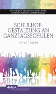 Schulhofgestaltung an Ganztagsschulen - Ein Leitfaden.