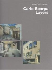 Schultz Anne-catrin - Carlo scarpa layers.