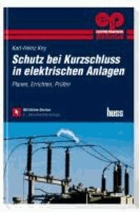 Schutz bei Kurzschluss in elektrischen Anlagen - Planen, Errichten, Prüfen.