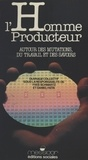 Schwartz - L'Homme producteur - Autour des mutations, du travail et des savoirs, ouvrage collectif.