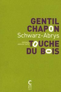 Schwarz-Abrys - Gentil chapon touche du bois.