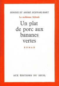 Schwarz - UN PLAT DE PORC AUX BANANES VERTES.
