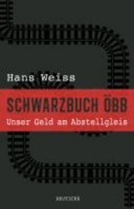 Schwarzbuch ÖBB - Unser Geld am Abstellgleis.