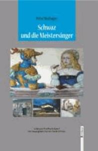 Schwaz und die Meistersinger - Schwazer Kostbarkeiten 4.