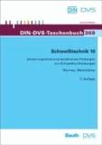 Schweißtechnik 10 - Zerstörungsfreie und zerstörende Prüfungen von Schweißverbindungen Normen, Merkblätter.