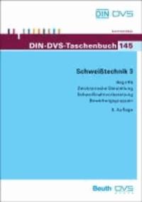 Schweißtechnik 3 - Begriffe, Zeichnerische Darstellung, Schweißnahtvorbereitung, Bewertungsgruppen.