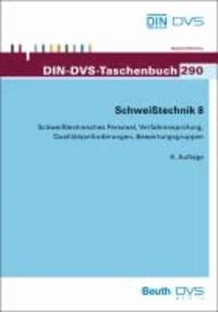 Schweißtechnik 8 - Schweißtechnisches Personal, Verfahrensprüfung, Qualitätsanforderungen, Bewertungsgruppen.