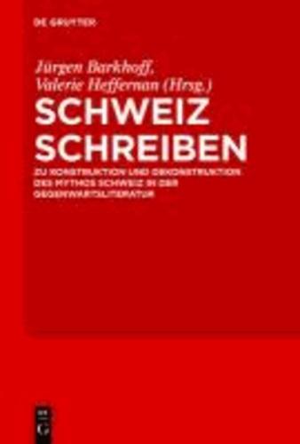 Schweiz schreiben - Zu Konstruktion und Dekonstruktion des Mythos Schweiz in der Gegenwartsliteratur.