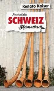 Schweiz - Neutralala - ein Heimatbuch.