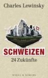 Schweizen - 24 Zukünfte.