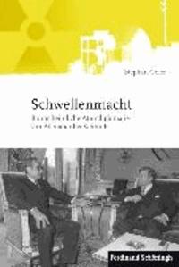 Schwellenmacht - Bonns heimliche Atomdiplomatie von Adenauer bis Schmidt.