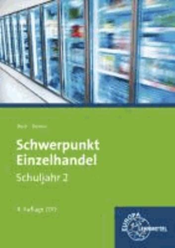 Schwerpunkt Einzelhandel Schuljahr 2 - Lernfelder 6, 7, 12, 13, 16.
