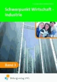 Schwerpunkt Wirtschaft - Industrie 3. - Lehr-/Fachbuch.