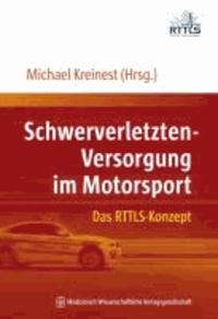 Schwerverletzten-Versorgung im Motorsport - Das RTTLS-Konzept. Mit einem Vorwort von Hans-Joachim Stuck.